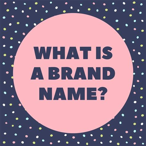 What Is a Brand Name?   ToughNickel