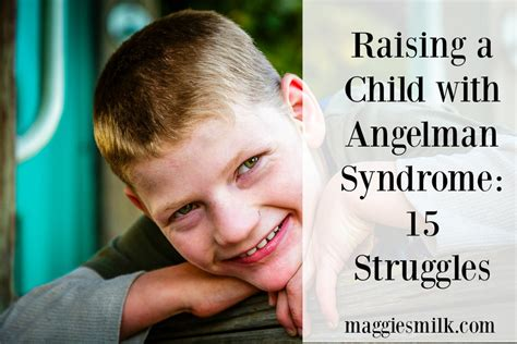 Raising a Child with Angelman Syndrome: 15 Struggles